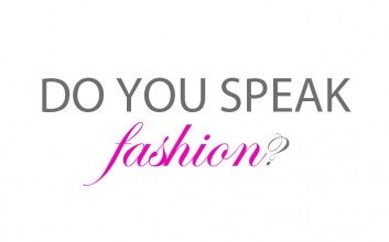 Do you speak Fashion? I.