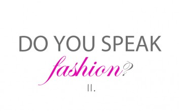 Do you speak Fashion? II.
